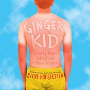 Ginger Kid by  Steve Hofstetter audiobook