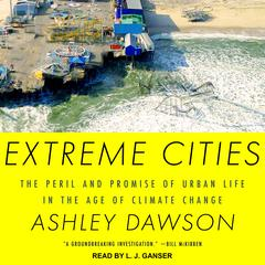 Extreme Cities by Ashley Dawson audiobook