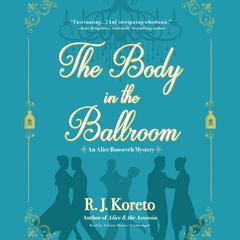 The Body in the Ballroom by R. J. Koreto