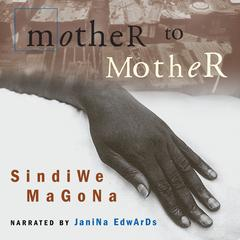 Mother to Mother by Sindiwe Magona audiobook