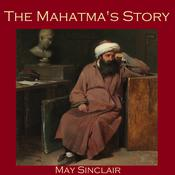 The Mahatma's Story by  May Sinclair audiobook
