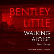 Walking Alone by  Bentley Little audiobook