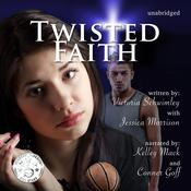 Twisted Faith by  Victoria Schwimley audiobook