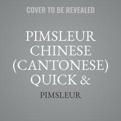 Pimsleur Chinese (Cantonese) Quick & Simple Course - Level 1 Lessons 1-8 by Paul Pimsleur audiobook
