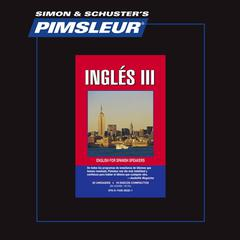 Pimsleur English for Spanish Speakers Level 3 by Paul Pimsleur audiobook