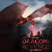 Dragon's Revenge by  Kandi J. Wyatt audiobook