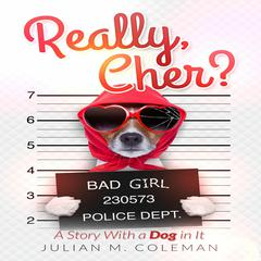 Really, Cher? by Julian Coleman audiobook