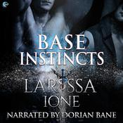 Base Instincts by  Larissa Ione audiobook