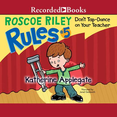 Don't Tap Dance On Your Teacher by Katherine Applegate audiobook