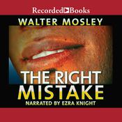 The Right Mistake by  Walter Mosley audiobook
