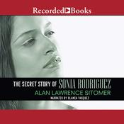 The Secret Story of Sonia Rodriguez by  Alan Lawrence Sitomer audiobook