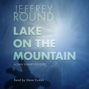 Lake on the Mountain by  Jeffrey Round audiobook
