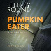 Pumpkin Eater by  Jeffrey Round audiobook