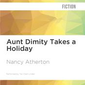 Aunt Dimity Takes a Holiday by  Nancy Atherton audiobook