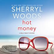 Hot Money by  Sherryl Woods audiobook