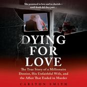 Dying for Love by  Carlton Smith audiobook