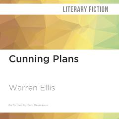 Cunning Plans by Warren Ellis audiobook