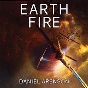 Earth Fire by  Daniel Arenson audiobook