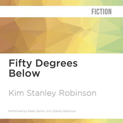 Fifty Degrees Below by Kim Stanley Robinson audiobook