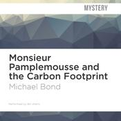 Monsieur Pamplemousse and the Carbon Footprint by  Michael Bond audiobook