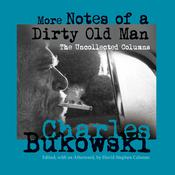 More Notes of a Dirty Old Man by  Charles Bukowski audiobook