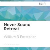 Never Sound Retreat by  William R. Forstchen audiobook