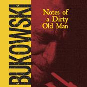 Notes of a Dirty Old Man by  Charles Bukowski audiobook