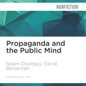 Propaganda and the Public Mind by  David Barsamian audiobook