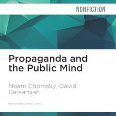 Propaganda and the Public Mind by Noam Chomsky audiobook
