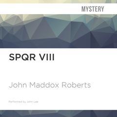 SPQR VIII by John Maddox Roberts