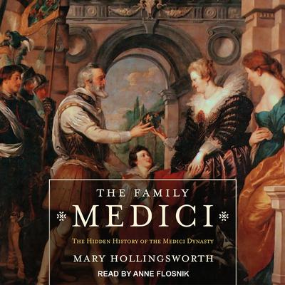The Family Medici by Mary Hollingsworth audiobook