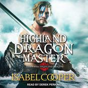 Highland Dragon Master by  Isabel Cooper audiobook