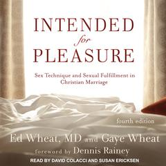 Intended for Pleasure by Ed Wheat audiobook