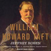 William Howard Taft by  Jeffrey Rosen audiobook