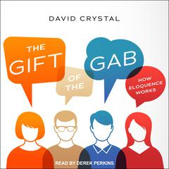 The Gift of the Gab by David Crystal audiobook