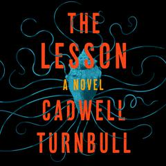 The Lesson by Cadwell Turnbull audiobook