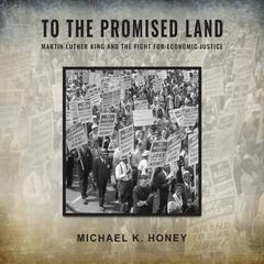 To the Promised Land by Michael K. Honey audiobook