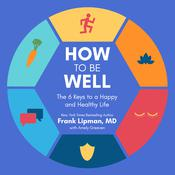 How to Be Well by  Frank Lipman MD audiobook