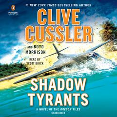 Shadow Tyrants by Clive Cussler, Boyd Morrison