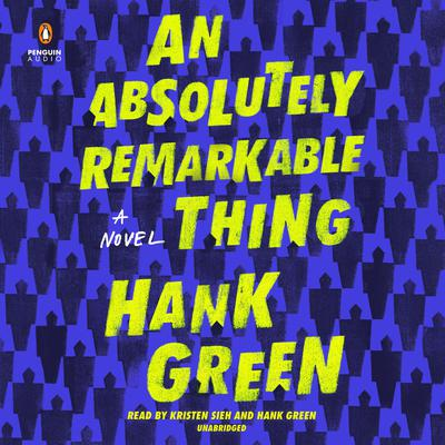An Absolutely Remarkable Thing by Hank Green audiobook