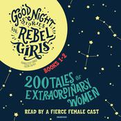 Good Night Stories for Rebel Girls, Books 1 &2 by  Elena Favilli audiobook