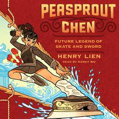 Peasprout Chen, Future Legend of Skate and Sword by Henry Lien audiobook