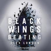 Black Wings Beating by  Alex London audiobook