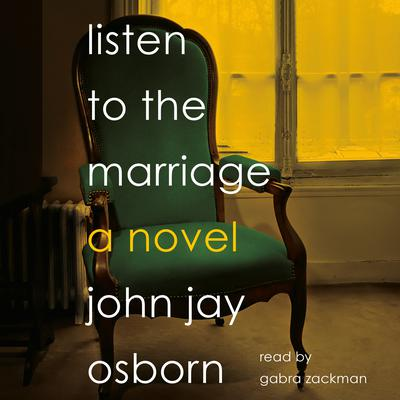 Listen to the Marriage by John Jay Osborn audiobook