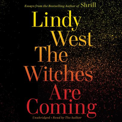 The Witches Are Coming by Lindy West audiobook