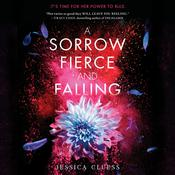 A Sorrow Fierce and Falling (Kingdom on Fire, Book Three) by  Jessica Cluess audiobook