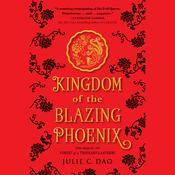 Kingdom of the Blazing Phoenix by  Julie C. Dao audiobook
