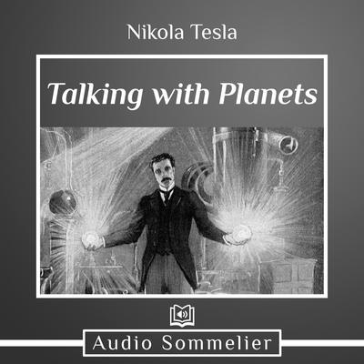 Talk with Planets by Nikola Tesla audiobook