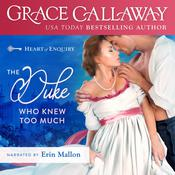 The Duke Who Knew Too Much by  Grace Callaway audiobook