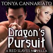 Dragon's Pursuit by  Tonya Cannariato audiobook